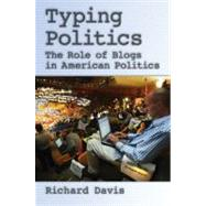 Typing Politics : The Role of Blogs in American Politics at Biggerbooks.com