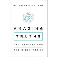 Amazing Truths by Guillen, Michael, Dr., 9780310343752
