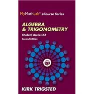 MyLab Math for Trigsted Algebra & Trigonometry -- Access Kit by Trigsted, Kirk, 9780321923752
