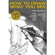 How to Draw What You See by DE REYNA, RUDY, 9780823023752