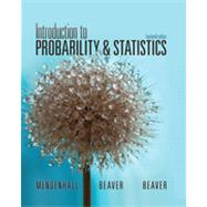 Introduction to Probability and Statistics by Mendenhall, William; Beaver, Robert J.; Beaver, Barbara M., 9781133103752