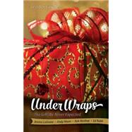 Under Wraps: The Gift We Never Expected by Lagrone, Jessica; Nixon, Andy; Renfroe, Rob; Robb, Ed, 9781426793752