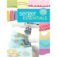 Serger Essentials by Yellen, Gail Patrice, 9781440243752