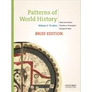 Patterns of World History, Brief Edition Volume One: To 1600 by von Sivers, Peter; Desnoyers, Charles A.; Stow, George B., 9780199943753