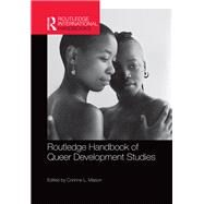 Routledge Handbook of Queer Development Studies by Mason; Corinne, 9781138693753