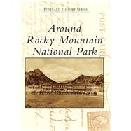 Around Rocky Mountain National Park by Silverthorn, Suzanne, 9781467133753