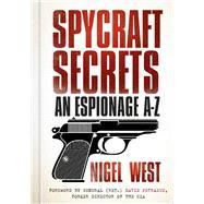 Spycraft Secrets by West, Nigel; Petraeus, David, 9780750983754