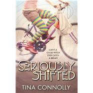 Seriously Shifted by Connolly, Tina, 9780765383754