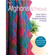 Afghans & Throws: Cover Them in Comfort With a Delightful Collection of Throws by Annie's, 9781573673754