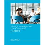 Strategic Management Communication for Leaders by Walker, 9781133933755