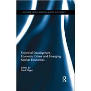 Financial Development, Economic Crises and Emerging Market Economies by _lgen; Faruk, 9781138123755
