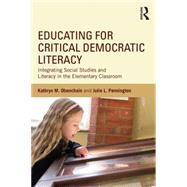 Educating for Critical Democratic Literacy: Integrating Social Studies and Literacy in the Elementary Classroom by Obenchain; Kathryn M., 9781138813755