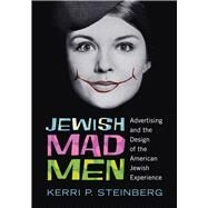 Jewish Mad Men by Steinberg, Kerri P., 9780813563756