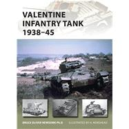 Valentine Infantry Tank 1938�45 by Newsome, Bruce; Morshead, Henry, 9781472813756