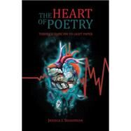 The Heart of Poetry by Shahinian, Jessica L., 9781504963756
