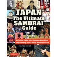Japan the Ultimate Samurai Guide by Bennett, Alexander, 9784805313756