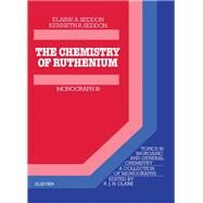 The Chemistry of Ruthenium by Seddon, Elaine A.; Seddon, Kenneth R., 9780444423757