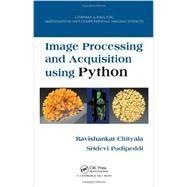 Image Processing and Acquisition using Python by Chityala; Ravishankar, 9781466583757