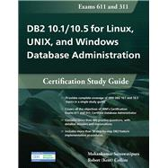 DB2 10.1 / 10.5 for Linux, Unix, and Windows Database Administration: Certification Study Guide by Saraswatipura, Mohankumar, 9781583473757