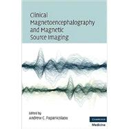 Clinical Magnetoencephalography and Magnetic Source Imaging by Andrew C. Papanicolaou, 9780521873758