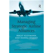 Managing Strategic Airline Alliances by Kleymann,Birgit, 9781138263758