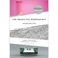 The Beautiful Bureaucrat A Novel by Phillips, Helen, 9781250103758