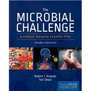 Microbial Challenge: A Public Health Perspective (Book with Access Code) by Krasner, Robert I., 9781449673758