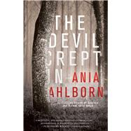 The Devil Crept In A Novel by Ahlborn, Ania, 9781476783758