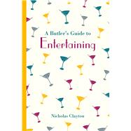 A Butler's Guide to Entertaining by Clayton, Nicholas, 9781849943758