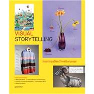 Visual Storytelling : Inspiring a New Visual Language by Klanten, Robert; Ehmann, Sven; Schulze, Floyd; Losowsky, Andrew, 9783899553758