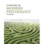 A History of Modern Psychology by C. James Goodwin, 9781118833759
