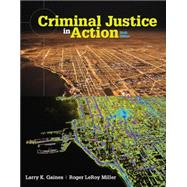 Criminal Justice in Action by Gaines, Larry K.; Miller, Roger LeRoy, 9781305633759