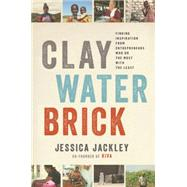 Clay Water Brick by JACKLEY, JESSICASACHS, JEFFREY D., 9780679643760