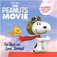 The Sky's the Limit, Snoopy! by Schulz, Charles M. (ADP); Shaw, Natalie (ADP), 9781481443760
