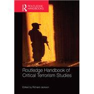Routledge Handbook of Critical Terrorism Studies by Jackson; Richard, 9780415743761