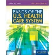 Basics of the U.s. Health Care System by Niles, Nancy J., Ph.D., 9781284043761