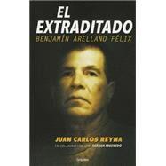 El extraditado / The extradited by Reyna, Juan Carlos; Fresnedo, Farrah (COL), 9786073123761