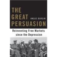 The Great Persuasion by Burgin, Angus, 9780674503762