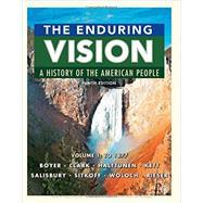 The Enduring Vision, Volume 1: To 1877 by Boyer, Paul S.; Clark, Clifford E.; Halttunen, Karen; Kett, Joseph F.; Salisbury, Neal, 9781337113762