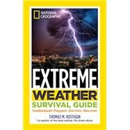 Extreme Weather Survival Guide by Kostigen, Thomas M., 9781426213762