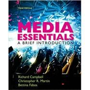 Media Essentials A Brief Introduction by Campbell, Richard; Martin, Christopher R.; Fabos, Bettina, 9781457693762