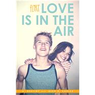 Love Is in the Air by Destiny, A.; Kahler, Alex R., 9781481423762