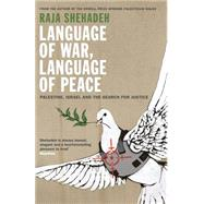 Language of War, Language of Peace by Shehadeh, Raja, 9781781253762