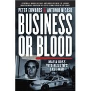 Business or Blood by EDWARDS, PETERNICASO, ANTONIO, 9780345813763