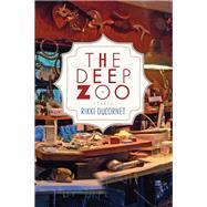 The Deep Zoo by Ducornet, Rikki, 9781566893763