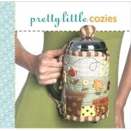 Pretty Little Cozies by Unknown, 9781600593765
