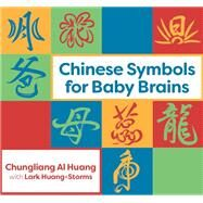Chinese Symbols for Baby Brains by Al Huang, Chungliang; Huang-Storms, Lark (CON), 9781848193765
