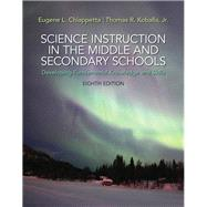 Science Instruction in the Middle and Secondary Schools Developing Fundamental Knowledge and Skills, Pearson eText with Loose-Leaf Version -- Access Card Package by Chiappetta, Eugene L.; Koballa, Thomas R., 9780133783766