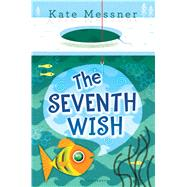 The Seventh Wish by Messner, Kate, 9781619633766