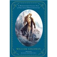 The Princess Bride by Goldman, William (ADP); Manomivibul, Michael, 9780544173767